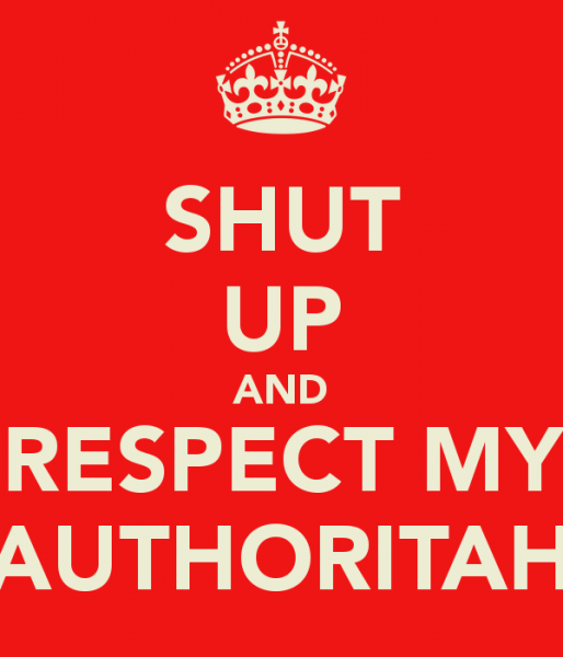 shut-up-and-respect-my-authoritah